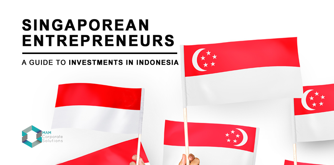 A guide to Singaporean entrepreneurs for investment in Indonesia