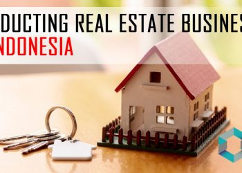 Conducting Real Estate Business In Indonesia