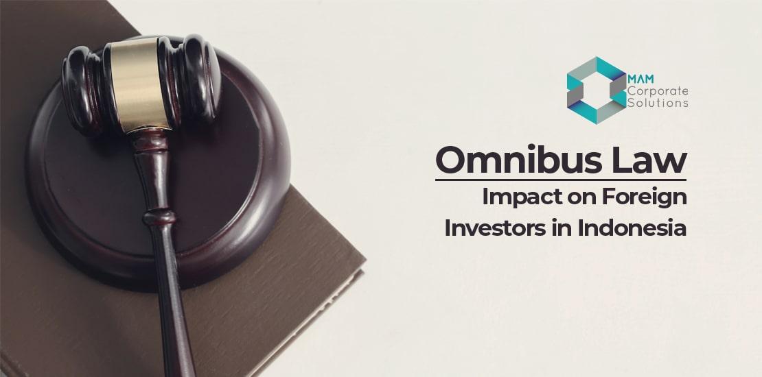 Omnibus Law & Foreign investors