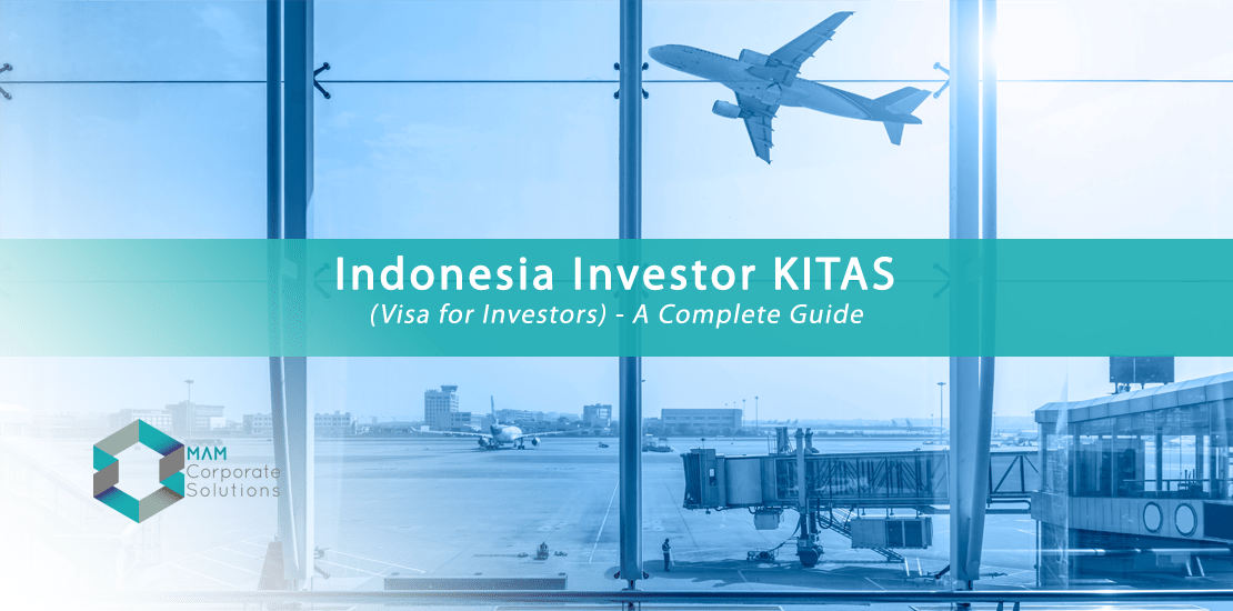 MAM Corporate Solutions can assist you with Indonesia Investor KITAS application.